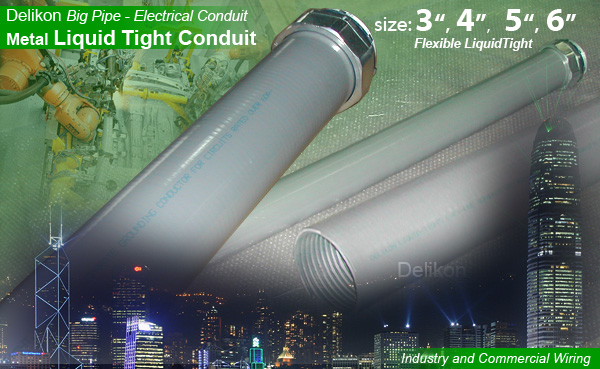 Delikon BIG size metal liquid tight conduit
