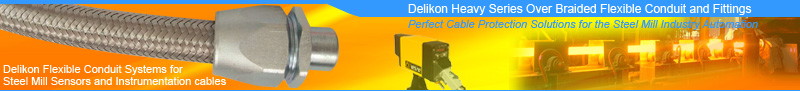 Delikon Heavy Series Over Braided Flexible Conduit and Conduit Fittings Provides Perfect Cable Protection Solutions for the Steel Mill Industry Automation