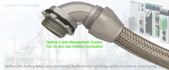 Delikon Automation Cable Management System For Oil and Gas Control Systems. Delikon EMI shielding Heavy Series Over Braided Flexible Conduit and Braided Conduit Fittings are designed for industry control panels wirings, PLC wirings, Motion Control wiring, power and data cable protection.